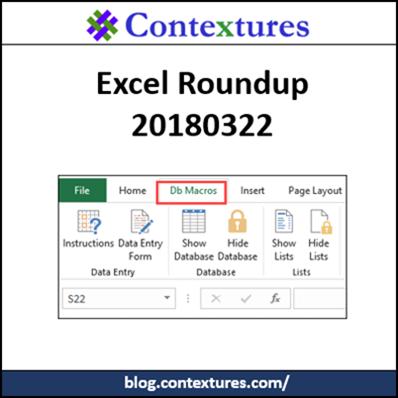 Excel Roundup 20180322 http://blog.contextures.com/