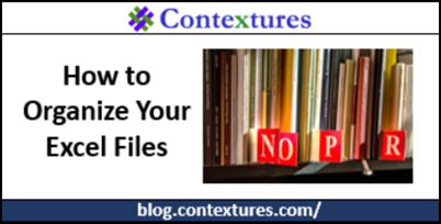 How to Organize Your Excel Files http://blog.contextures.com/