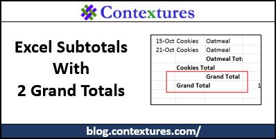Excel Subtotals With 2 Grand Totals http://blog.contextures.com/