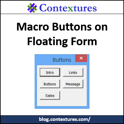 Excel Macro Buttons on Floating Form – Contextures Blog